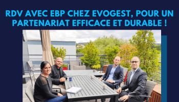 Visite d'EBP chez Evogest !